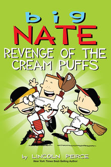 Big Nate: Revenge of the Cream Puffs, Lincoln Peirce