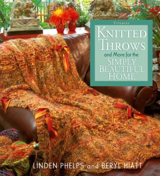 Knitted Throws and More for the Simply Beautiful Home, Linden Ward