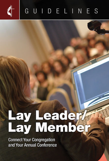 Guidelines Lay Leader/Lay Member, General Board Of Discipleship