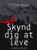 Skynd dig at leve, H.P. Jacobsen