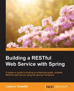Building a RESTful Web Service with Spring, Ludovic Dewailly