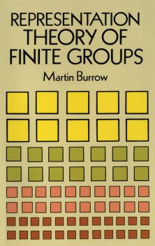 Representation Theory of Finite Groups, Martin Burrow