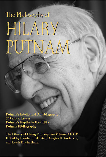 The Philosophy of Hilary Putnam, Douglas Anderson, Edited by Randall E. Auxier, Lewis Edwin Hahn