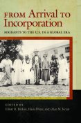 From Arrival to Incorporation, Alan M.Kraut, Elliott R.Barkan, Hasia Diner