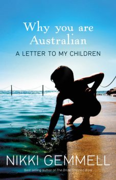 Why You Are Australian: A Letter to My Children, Nikki Gemmell