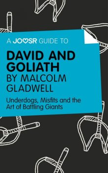 A Joosr Guide to David and Goliath by Malcolm Gladwell, Joosr