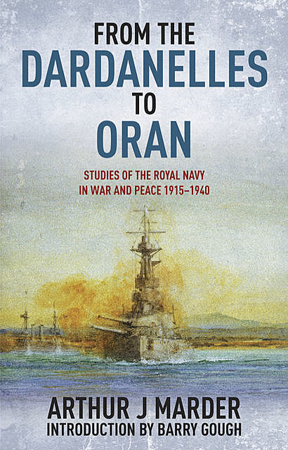 From the Dardanelles to Oran, Arthur Marder