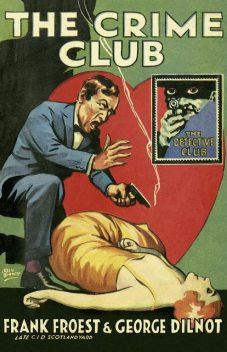 The Crime Club, Frank Froest, George Dilnot