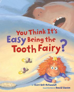 You Think It's Easy Being the Tooth Fairy, Sheri Bell-Rehwoldt