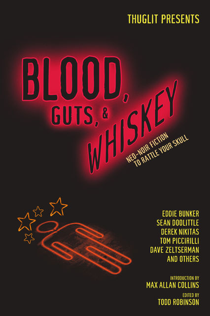 Blood, Guts, and Whiskey, Todd Robinson