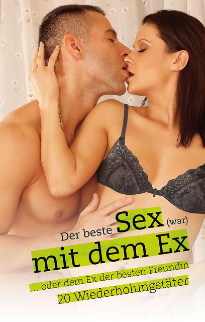 Sex mit dem Ex, Lisa Cohen, Marie Sonnenfeld, Angie Bee, Diane Bertini, Faye Kristen, Linda Freese, Miriam Eister, Sabrina Brady, Dave Vandenberg, Linda Nichols, Hannah Parker, Felicia da Silva, Jeanette Gallet, Marc Pond