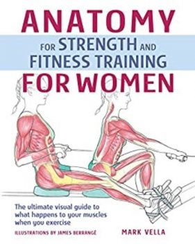 Anatomy for Strength and Fitness Training For Women, Mark Vella