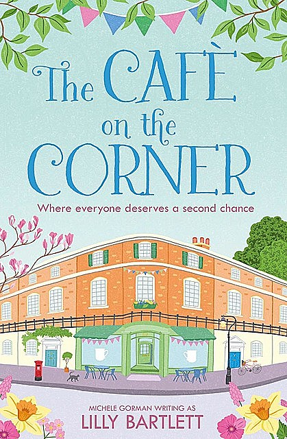 The Second Chance Café in Carlton Square, Lilly Bartlett, Michele Gorman