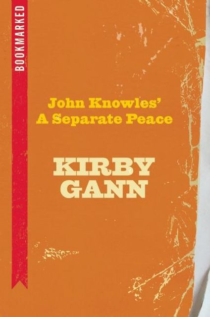 John Knowles' A Separate Peace: Bookmarked, Kirby Gann