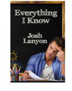 Everything I know, Josh Lanyon