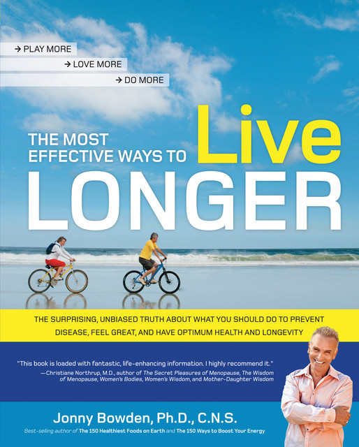 The Most Effective Ways to Live Longer, Jonny Bowden