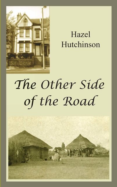 The Other Side of the Road, Hazel Hutchinson