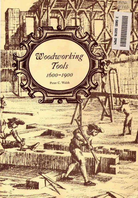 Woodworking Tools 1600-1900, Peter C.Welsh