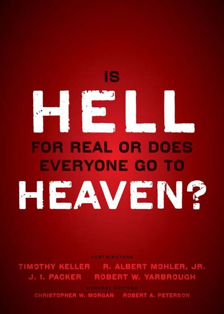 Is Hell for Real or Does Everyone Go To Heaven?, Robert Peterson, Christopher Morgan
