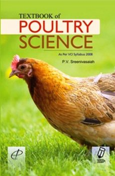 TEXTBOOK OF POULTRY SCIENCE (VCI, 2008 Syllabus included), P.V. SREENIVASAIAH