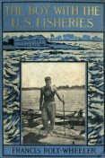 The Boy With the U. S. Fisheries, Francis Rolt-Wheeler