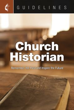 Guidelines Church Historian, General Commission on Archives, History