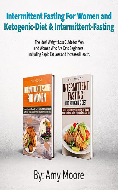 Intermittent Fasting For Women and Ketogenic-Diet & Intermittent-Fasting, Moore Amy