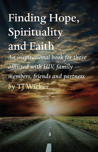 Finding Hope, Spirituality and Faith, TJ Wicker