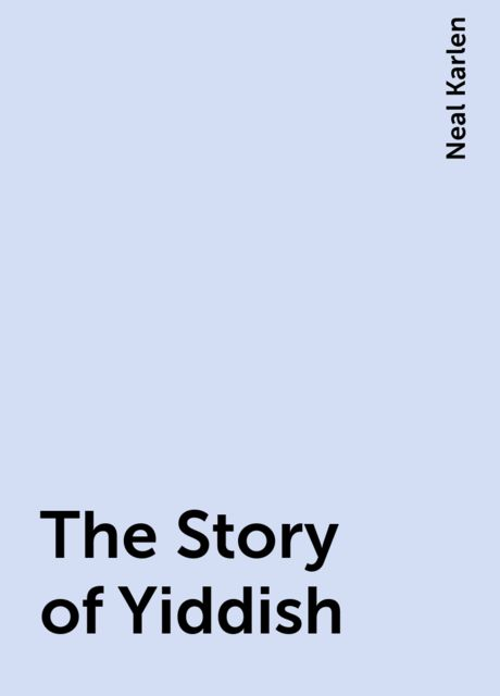 The Story of Yiddish, Neal Karlen