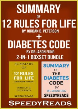 Summary of 12 Rules for Life: An Antidote to Chaos by Jordan B. Peterson + Summary of Diabetes Code by Dr Jason Fung 2-in-1 Boxset Bundle, Speedy Reads
