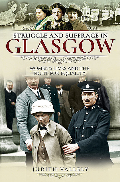 Struggle and Suffrage in Glasgow, Judith Vallely