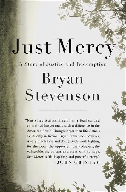 Just Mercy: A Story of Justice and Redemption, Bryan Stevenson