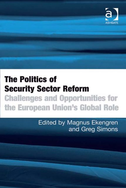 The Politics of Security Sector Reform, Magnus Ekengren