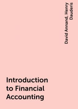 Introduction to Financial Accounting, David Annand, Henry Dauderis