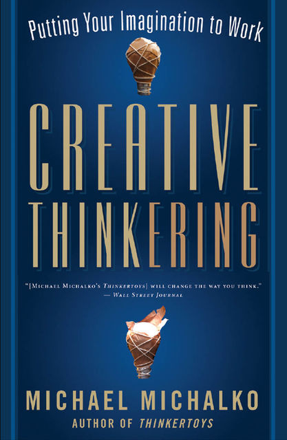 Creative Thinkering, Michael Michalko