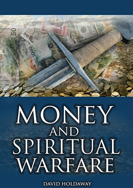 Money and Spiritual Warfare, David Holdaway