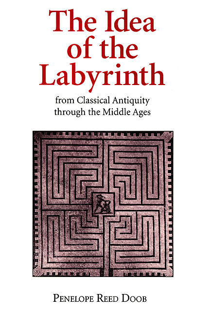THE IDEA OF THE LABYRINTH, Penelope Reed Doob