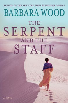 The Serpent and the Staff, Barbara Wood
