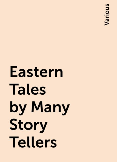 Eastern Tales by Many Story Tellers, Various