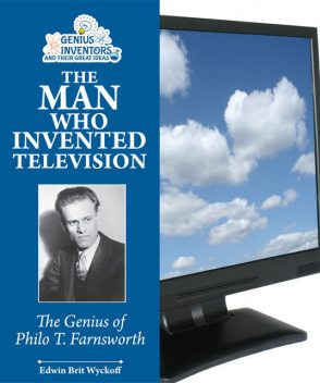 The Man Who Invented Television, Edwin Brit Wyckoff