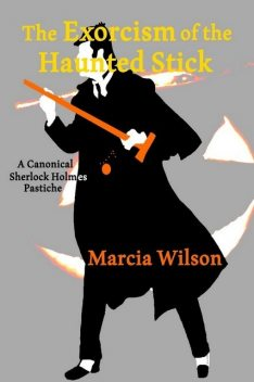 The Exorcism of the Haunted Stick, Marcia Wilson
