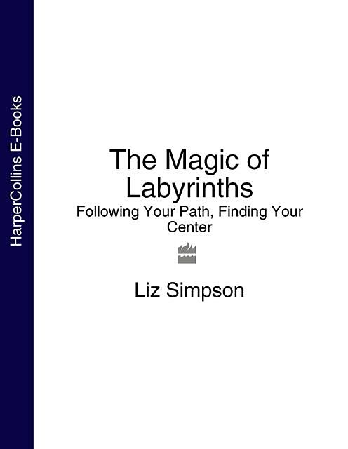 The Magic of Labyrinths, Liz Simpson