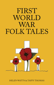 First World War Folk Tales, Helen Watts, Taffy Thomas MBE