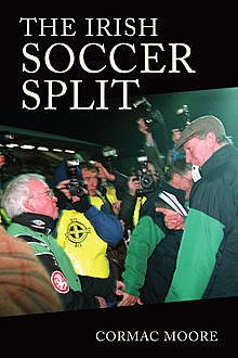 The Irish Soccer Split, Cormac Moore