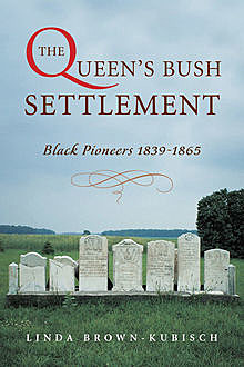 The Queen's Bush Settlement, Linda Brown-Kubisch