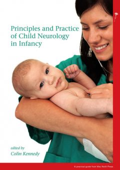 Principles and Practice of Child Neurology in Infancy, Colin Kennedy