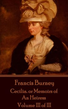 Cecilia; Or, Memoirs of an Heiress — Volume 3, Fanny Burney