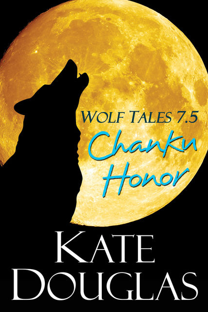 Wolf Tales 7.5: Chanku Honor, Kate Douglas