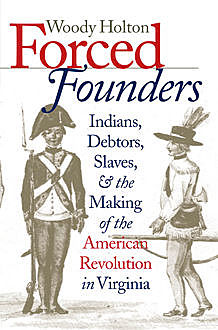 Forced Founders, Woody Holton