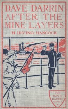 Dave Darrin After The Mine Layers, H.Irving Hancock